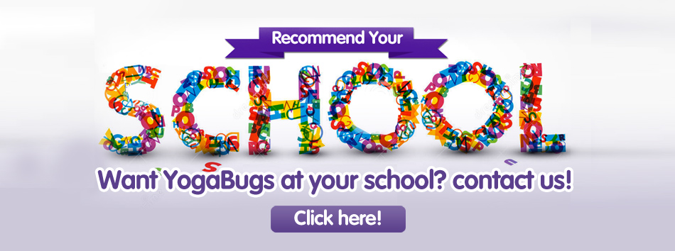 Recommend YogaBugs to your school!