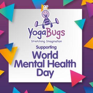 World Mental Health Day - YogaBugs