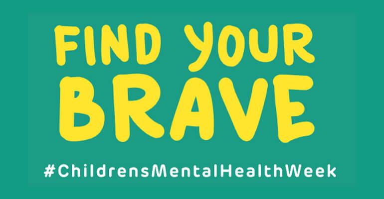 """find your brave"" children's mental health week image"